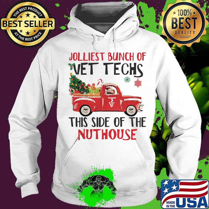 Jolliest Bunch Of Vettechs This Side Of The Nuthouse Car Red Christmas Tree Xmas Shirt Hoodie