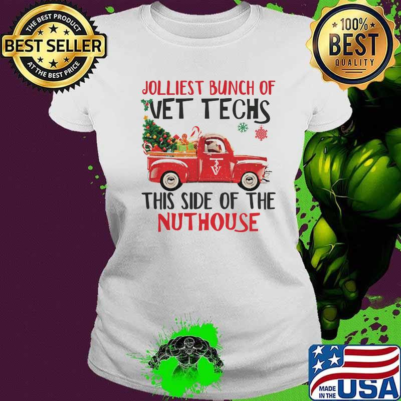 Jolliest Bunch Of Vettechs This Side Of The Nuthouse Car Red Christmas Tree Xmas Shirt Ladies tee