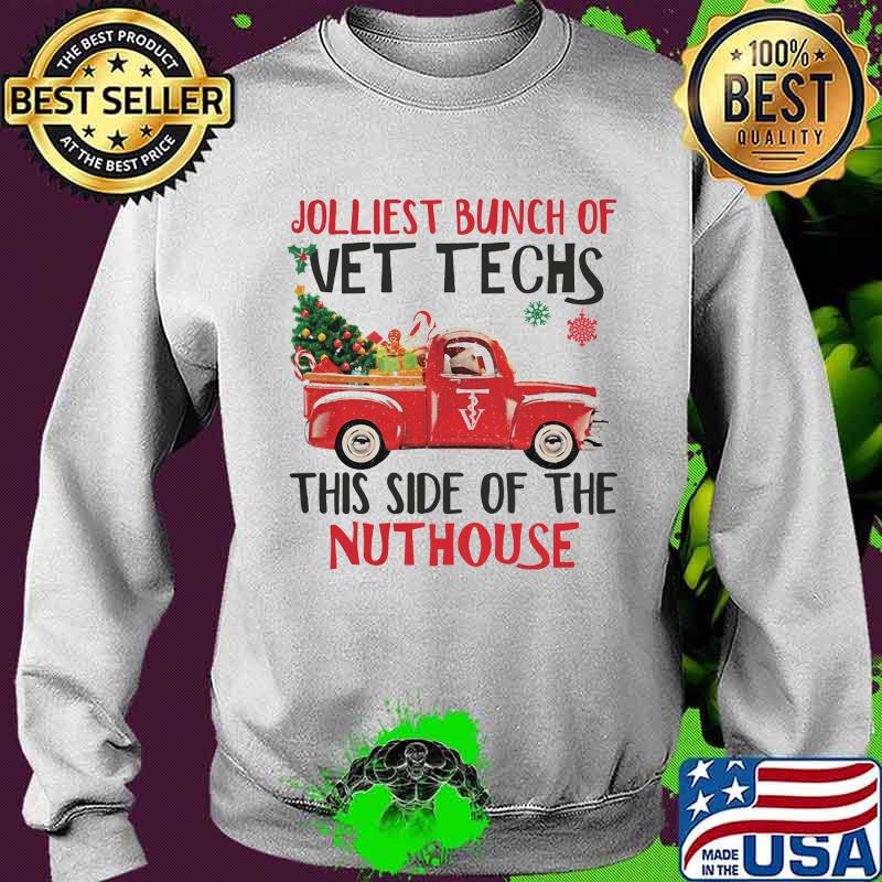 Jolliest Bunch Of Vettechs This Side Of The Nuthouse Car Red Christmas Tree Xmas Shirt Sweater