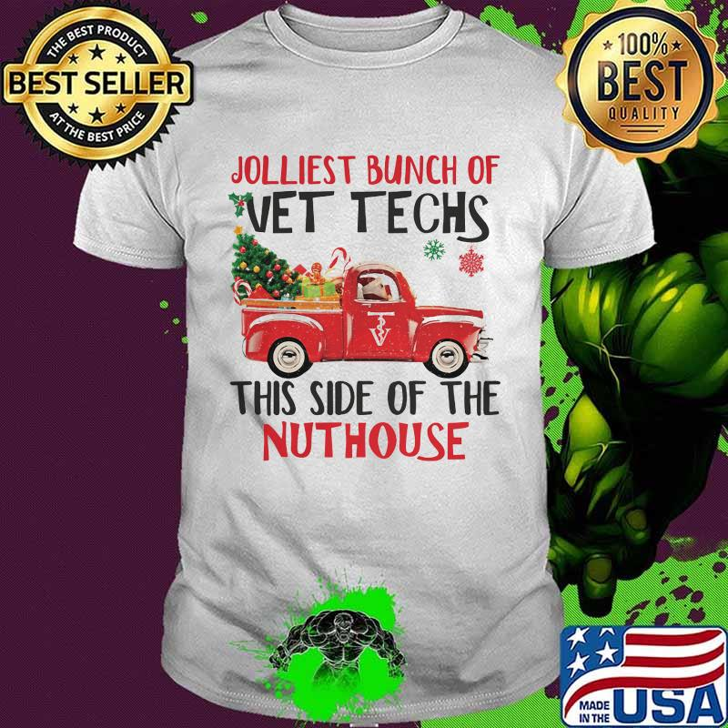 Jolliest Bunch Of Vettechs This Side Of The Nuthouse Car Red Christmas Tree Xmas Shirt