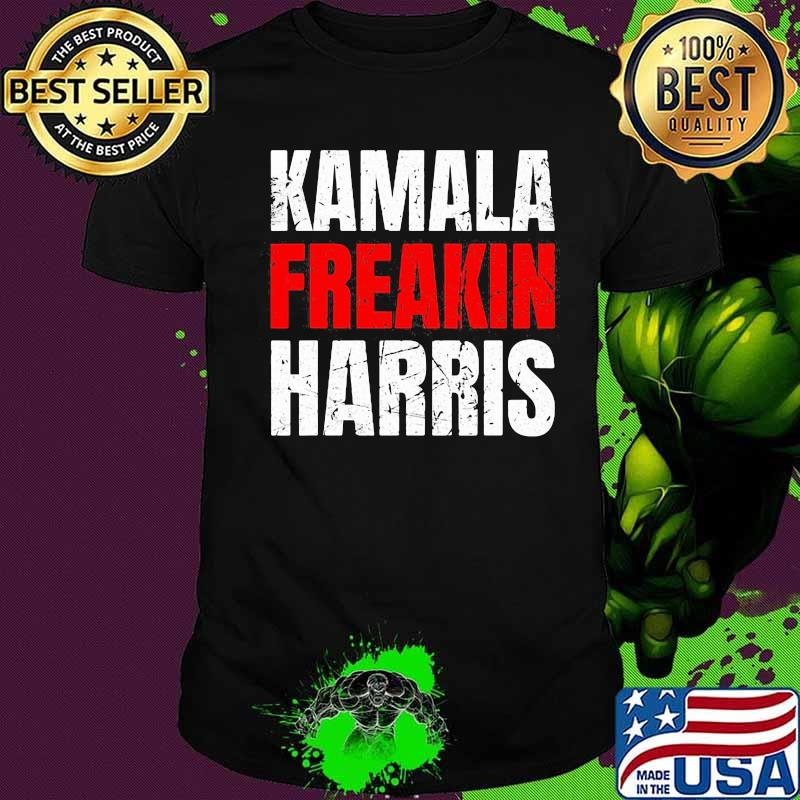Kamala Freakin Harris Election Shirt