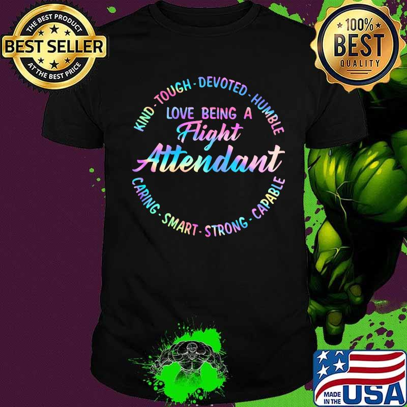 Kind tough devoted humble love being a night attendant scaring smart strong capable shirt