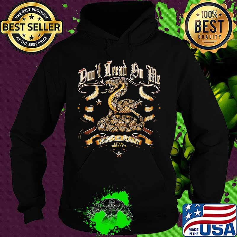 Liberty Or Death Lethal Since 1776 Cobra Shirt Hoodie