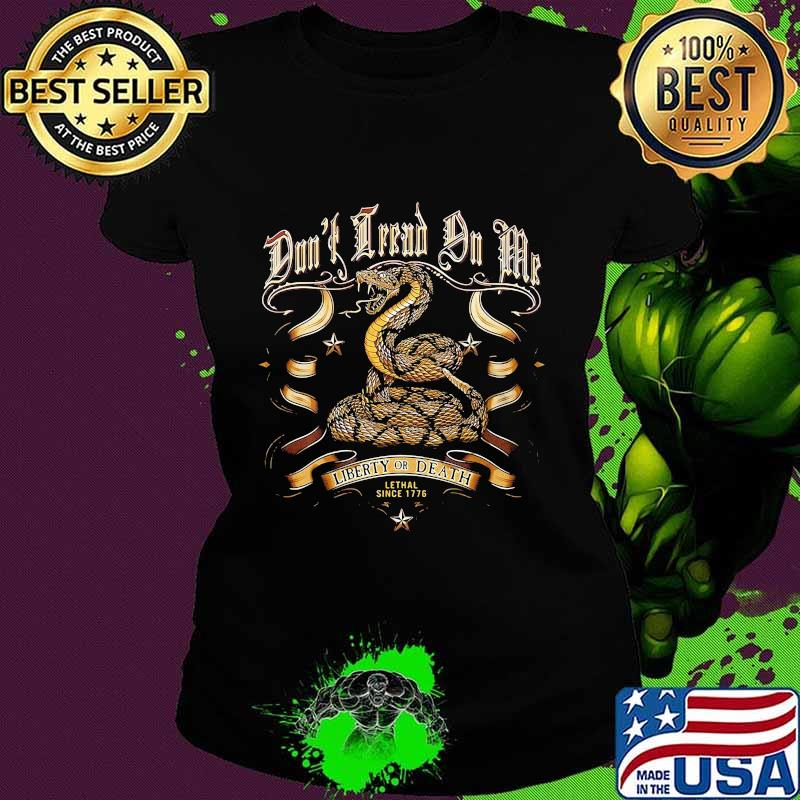 Liberty Or Death Lethal Since 1776 Cobra Shirt Ladies tee