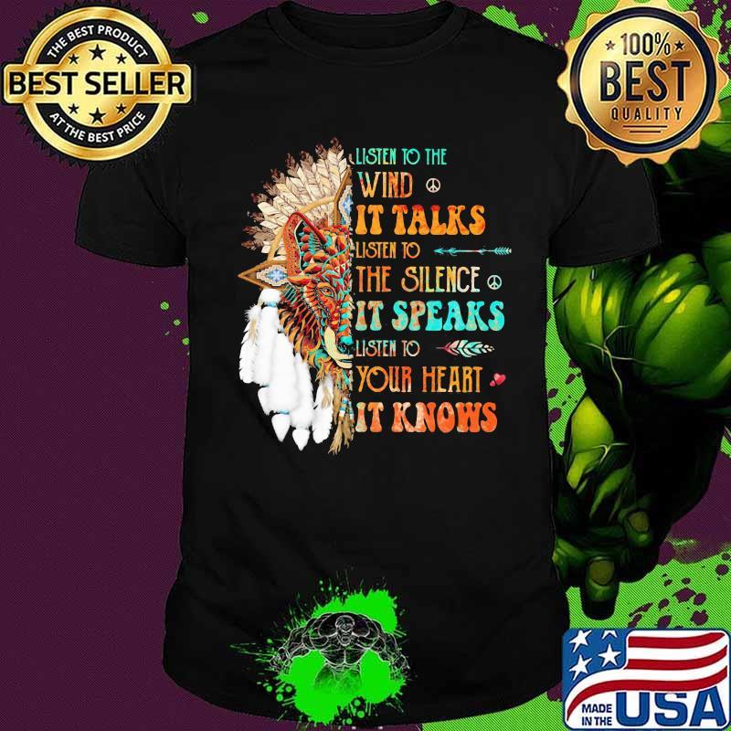 Lion native listen to the wind it talks listen to the silence it speaks listen to your heart it knows shirt