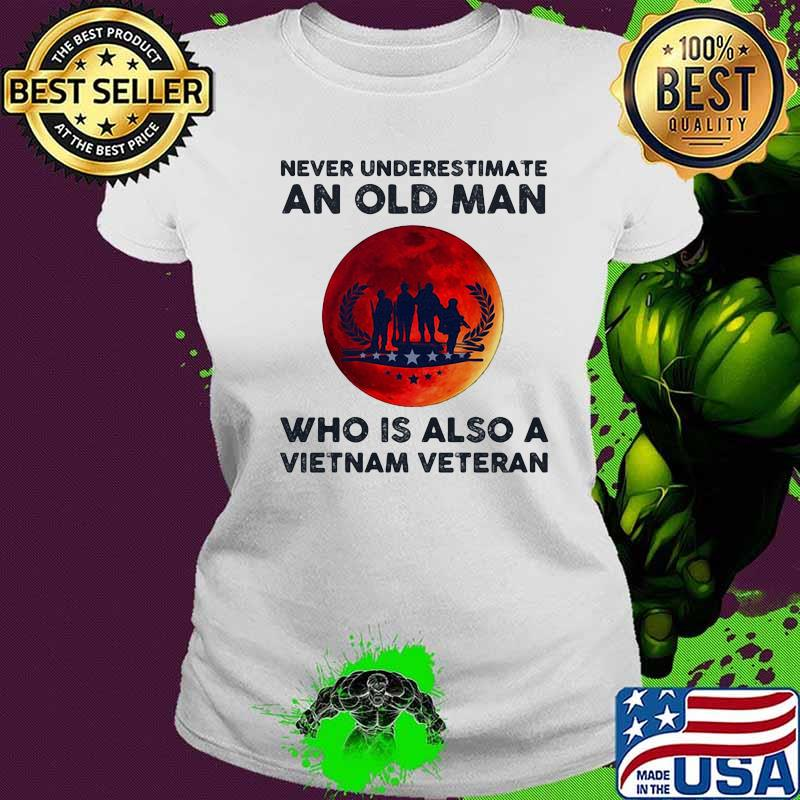 Never Underestimate An Old Man Who Is Also A Vietnam Veteran Moon Blood Shirt Ladies tee