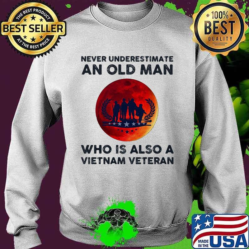 Never Underestimate An Old Man Who Is Also A Vietnam Veteran Moon Blood Shirt Sweater