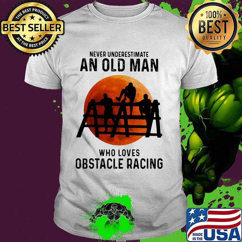 Never Underestimate An Old Man Who Loves Obstacle Racing Moon Blood Shirt