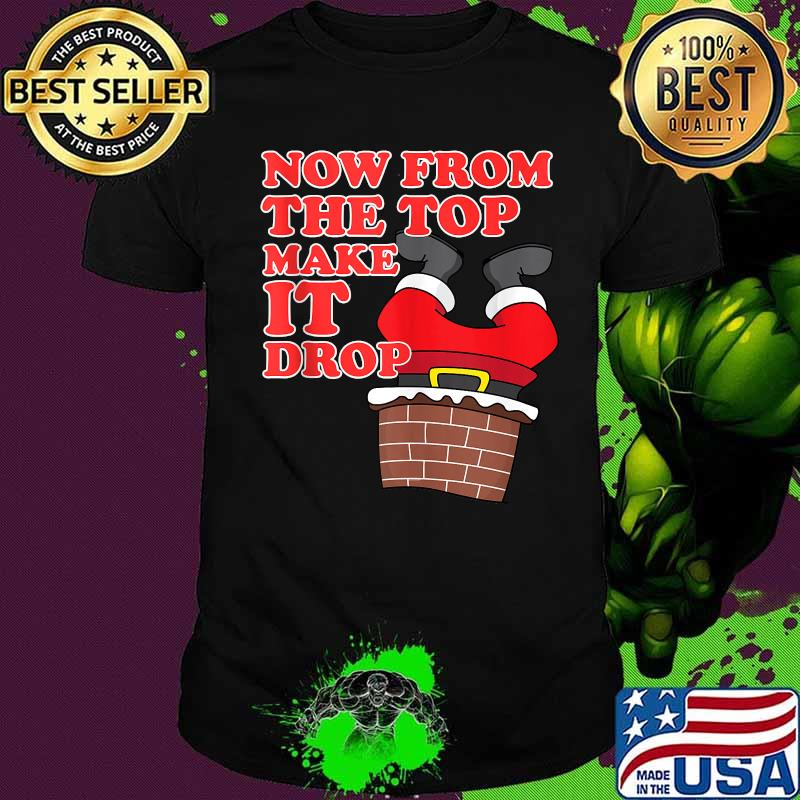 Now from the top make it drop santa christmas 2020 shirt, hoodie