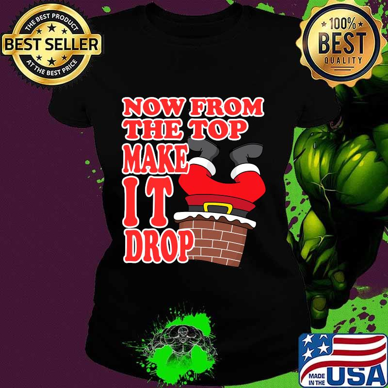 Now from the top make it drop santa merry christmas 2020 shirt