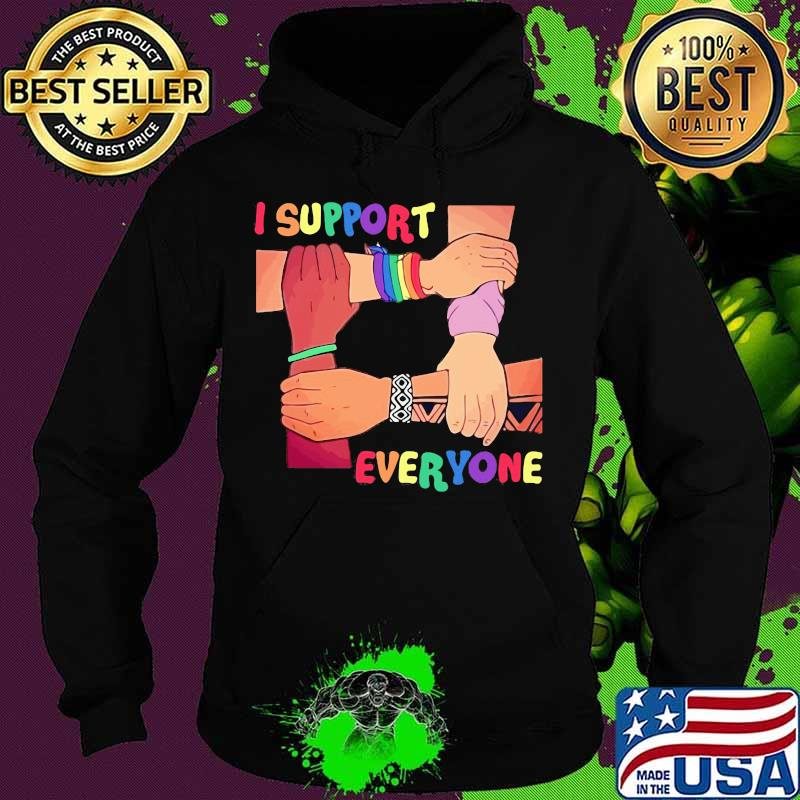 Official I Support Everyone Lgbt Shirt Hoodie