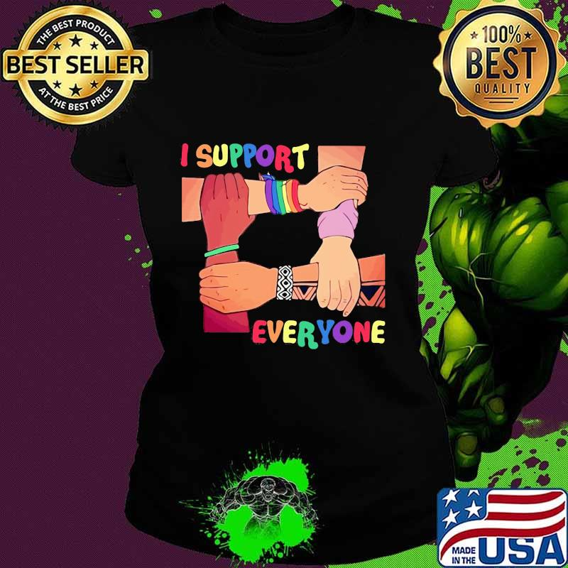 Official I Support Everyone Lgbt Shirt Ladies tee