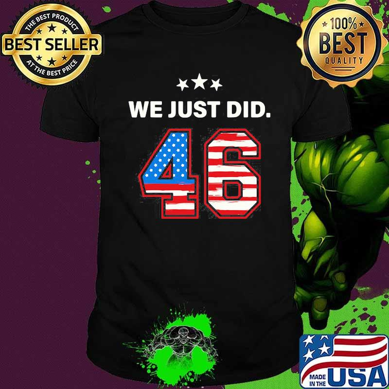 Official We Just Did 46 American Flag Shirt