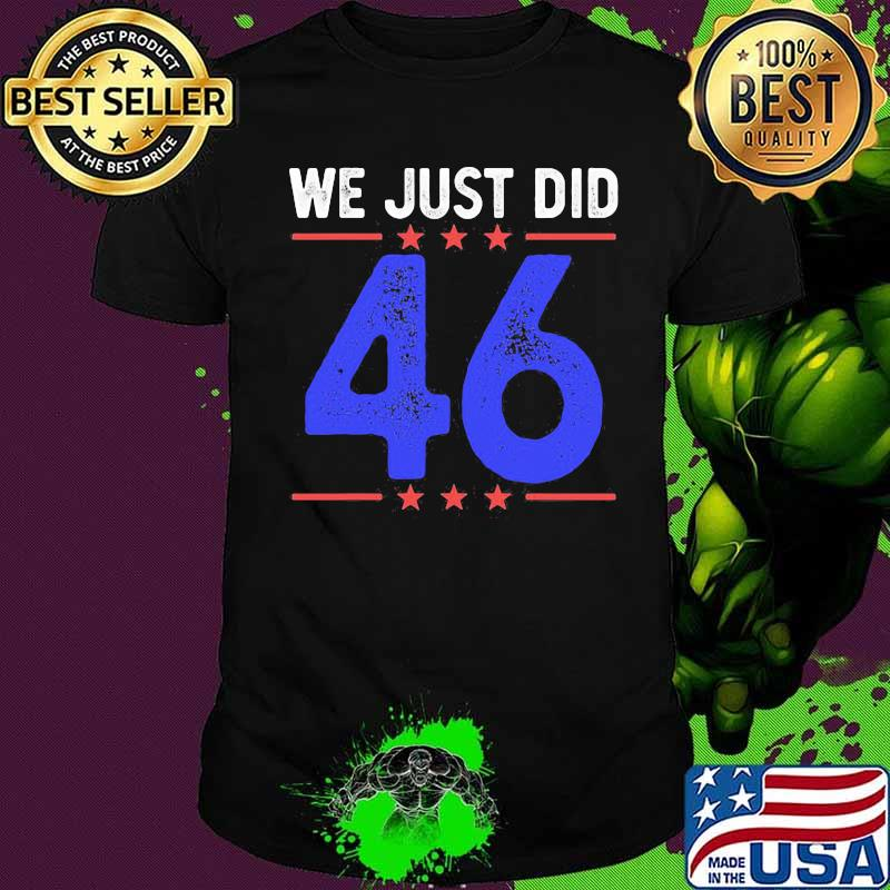 Official We Just Did 46 Blue Stars Red Shirt