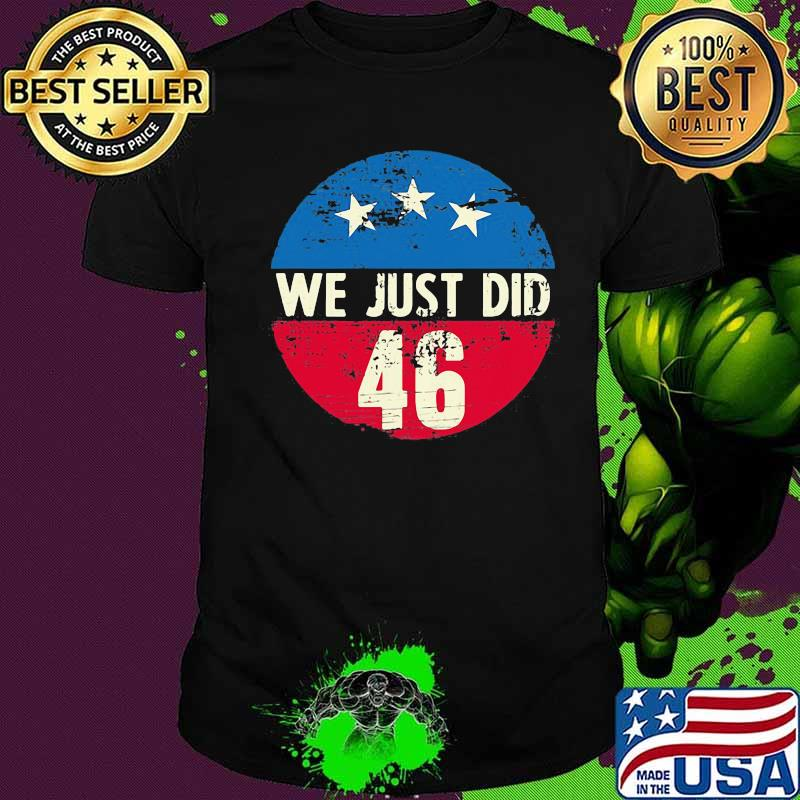 Official We Just Did 46 Stars Vintage Shirt
