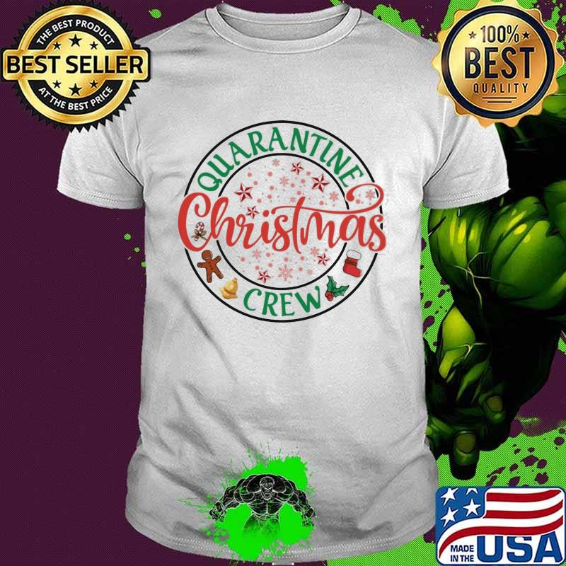 Quarantine Christmas Crew Merry Xmas Shirt
