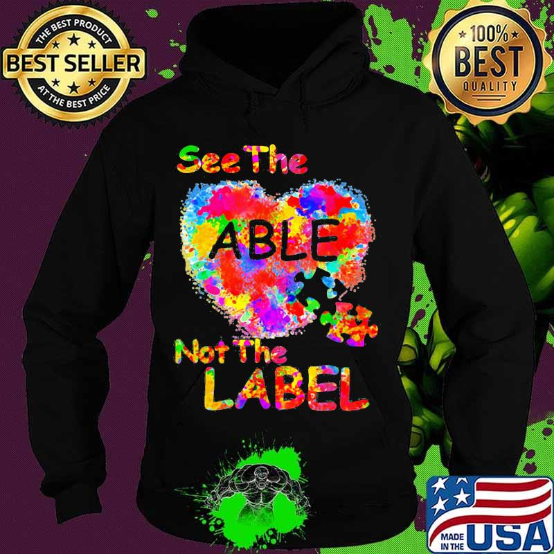 See The Able Not The Label Heart Shirt Hoodie