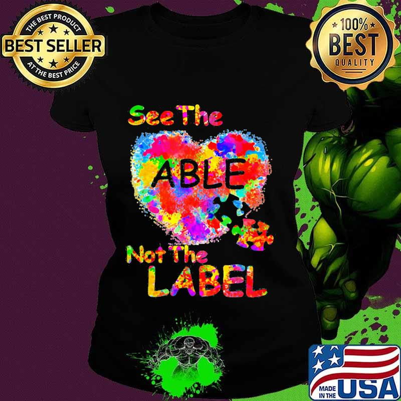 See The Able Not The Label Heart Shirt Ladies tee