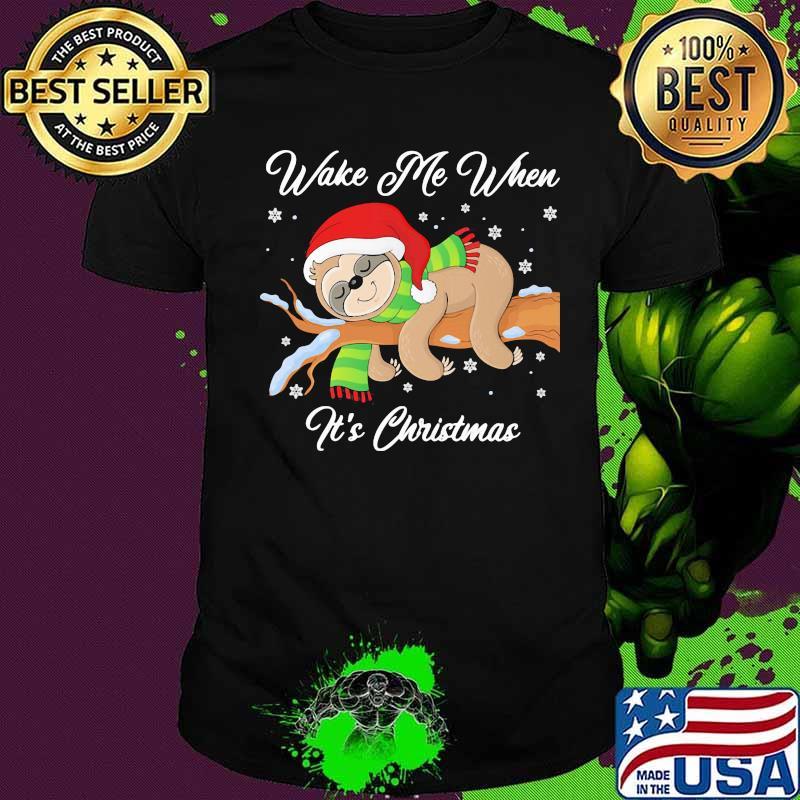 Sloth wake me when it's christmas shirt
