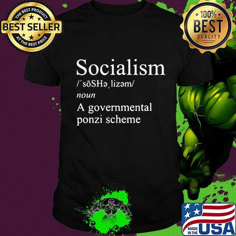 Socialism A Governmental Ponzi Scheme Shirt, hoodie, sweater, long sleeve  and tank top