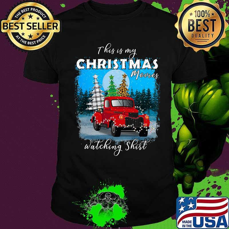This is My Christmas Movies Watching Xmas Truck Tree Shirt
