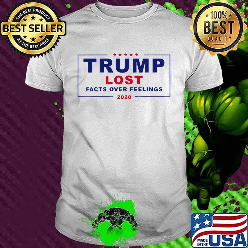 Trump Lost Facts Over Feelings 2020 Stars Election Shirt