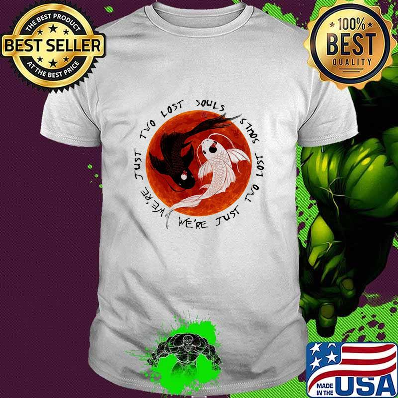 We're Just Two Lost Souls Fish Moon Blood Shirt