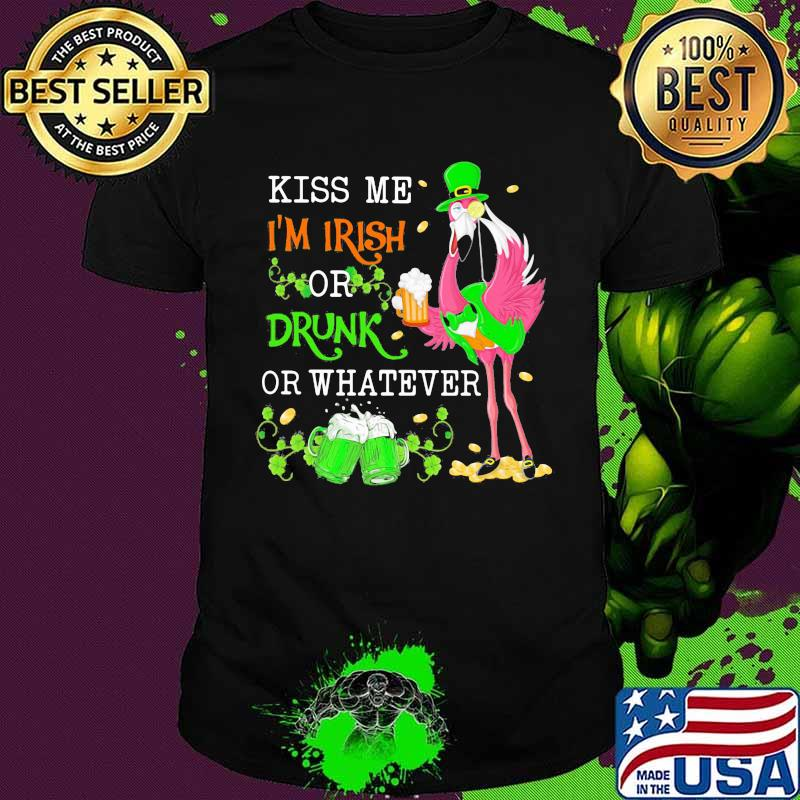 Kiss Me I'm Irish Or Drunk Or Whatever Crane Shirt