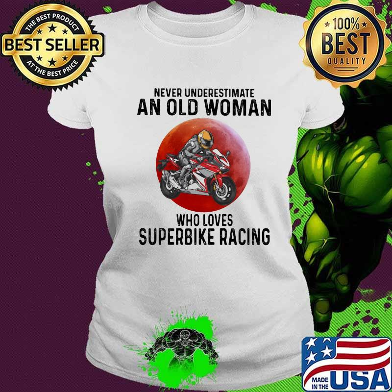 Never Underestimate An Old Woman Who Loves Superbike Racing The Moon Shirt Ladies tee