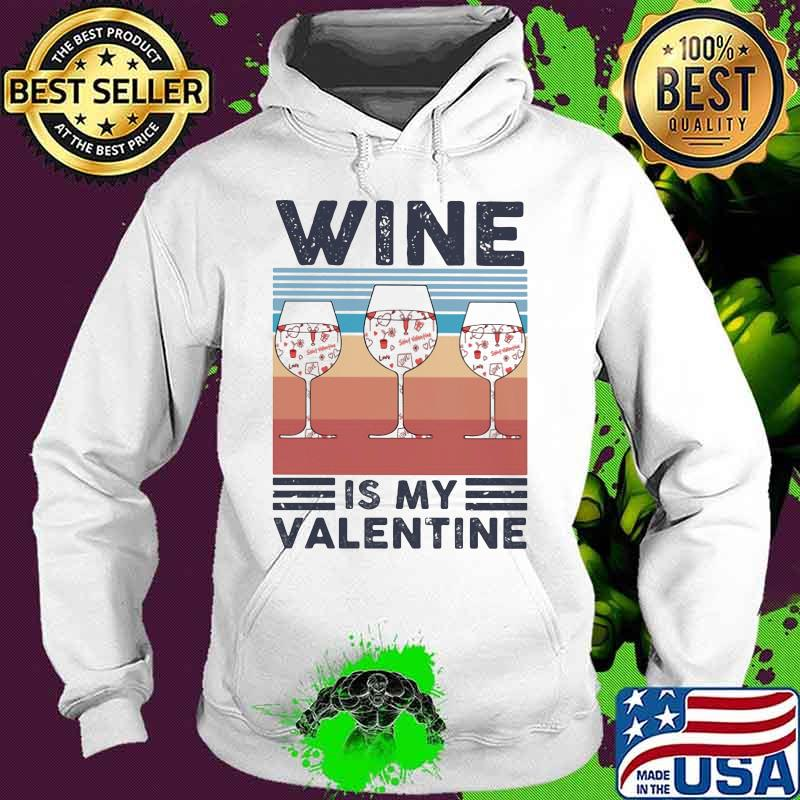 Official Wine Is My Valentine Heart Vintage Shirt Hoodie