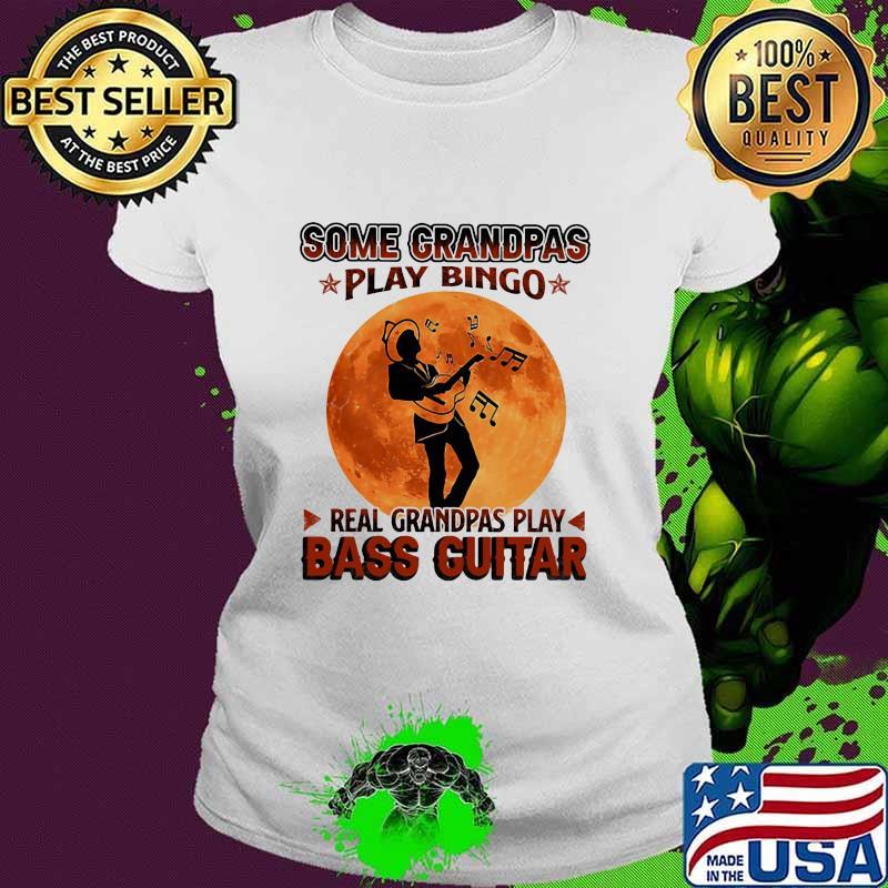 Some Grandpas Play Bingo Real Grandpas Play Bass Guitar Moon Shirt Ladies tee