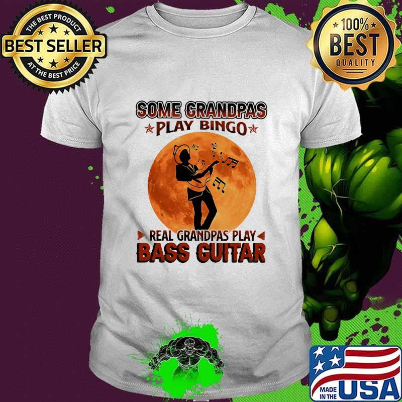 Some Grandpas Play Bingo Real Grandpas Play Bass Guitar Moon Shirt