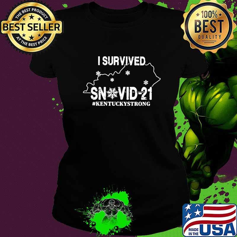 I Survived Snovid 21 Kentucky Strong Covid 19 Shirt Ladies tee