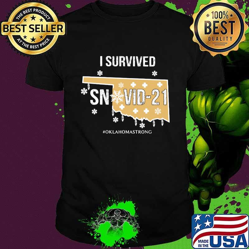 I Survived Snovid 21 Oklahomastrong Shirt