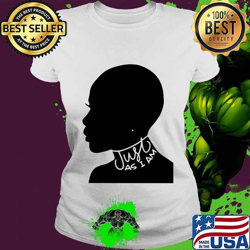 Just As I Am Black Girl Shirt Ladies tee