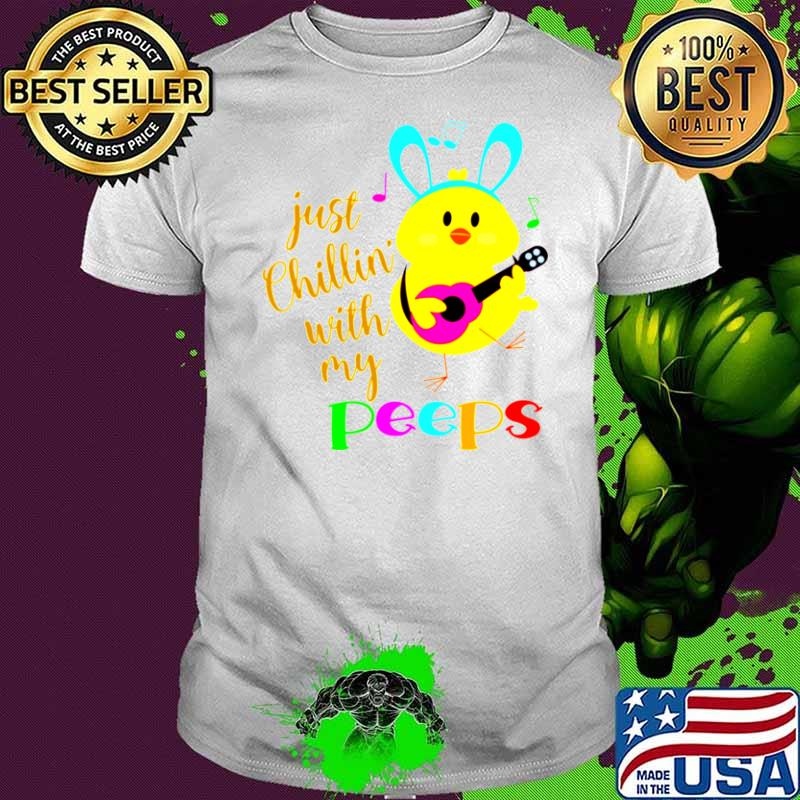 Just Chillinwith my Peeps Costume Easter Bunny Egg shirt - Copy