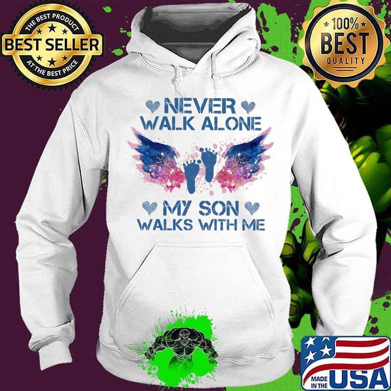 Never Walk Alone My Son Walks With Me Angel Shirt