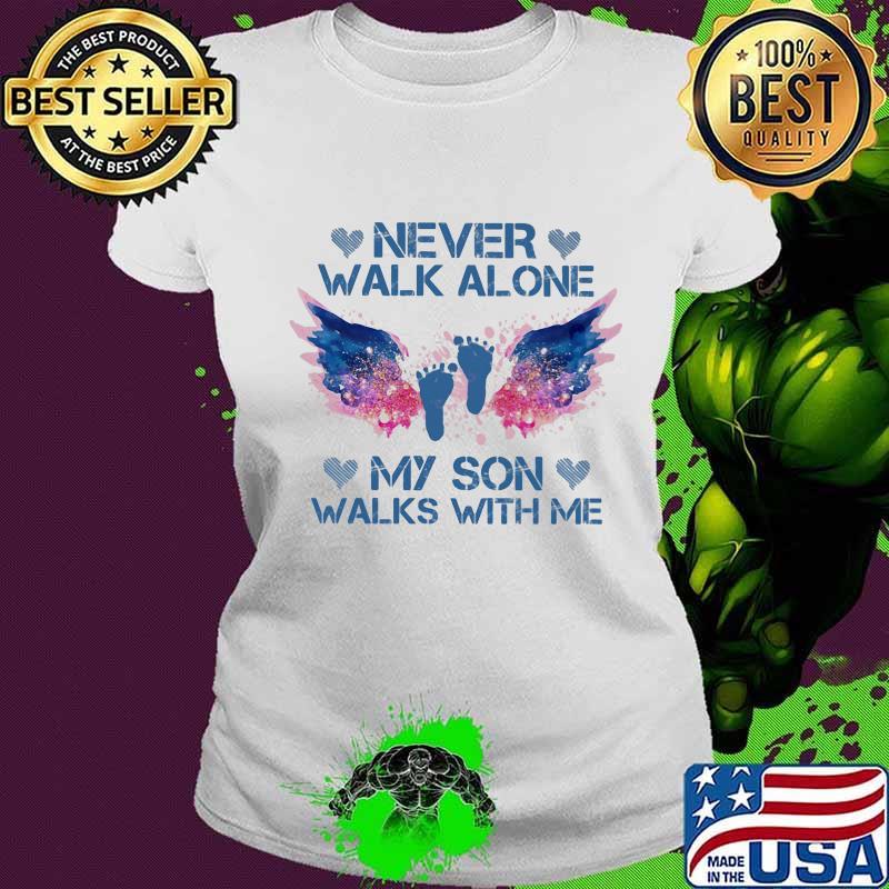Never Walk Alone My Son Walks With Me Angel Shirt Ladies tee