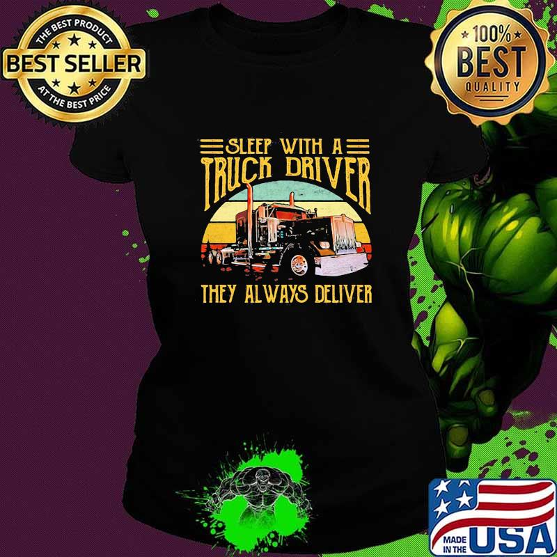 Sleep With A Truck Driver They Always Deliver Vintage Sunset Shirt Ladies tee