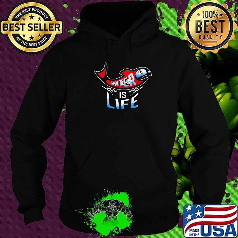 Water Is Life Fish Shirt Hoodie