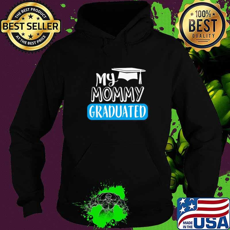 Adorable My Mommy Graduated For Son Or Daughter Hoodie
