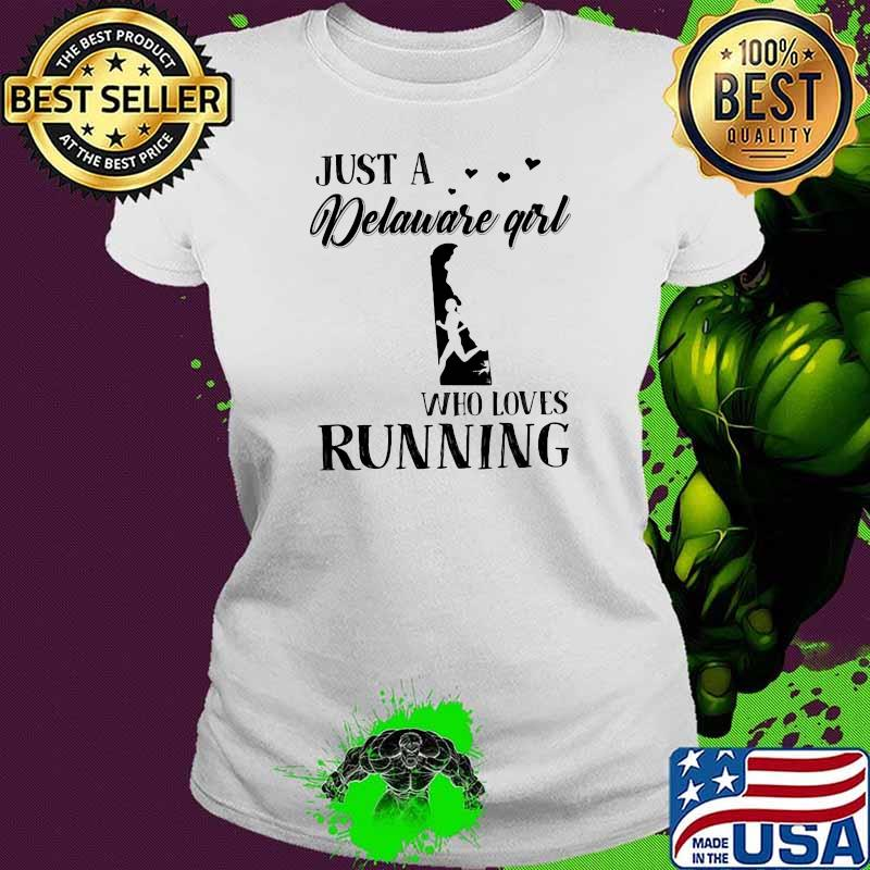 Just A Delaware Girl Who Loves Running Shirt Ladies tee