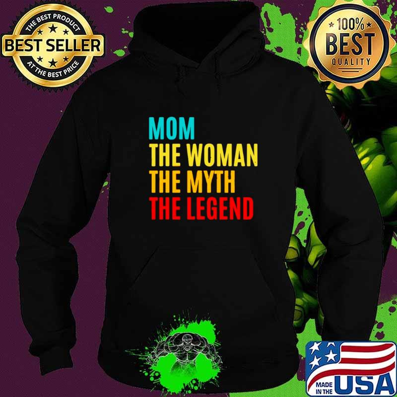 Mom The Woman The Myth The Legend Mothers Day Hoodie