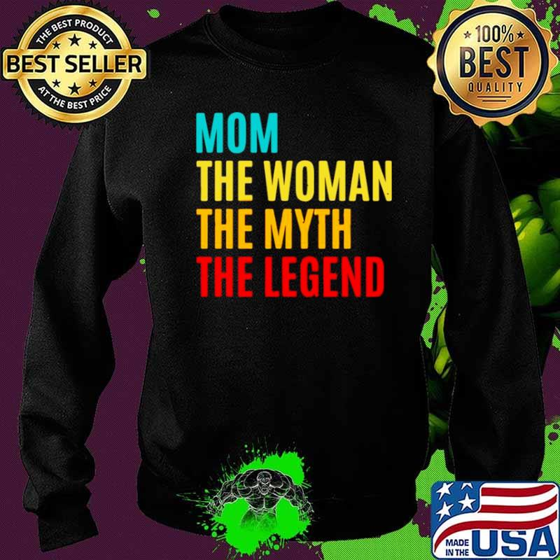Mom The Woman The Myth The Legend Mothers Day Sweater