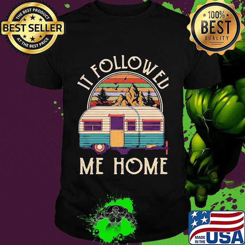 Official It Followed Me Home Campin Vintage Shirt