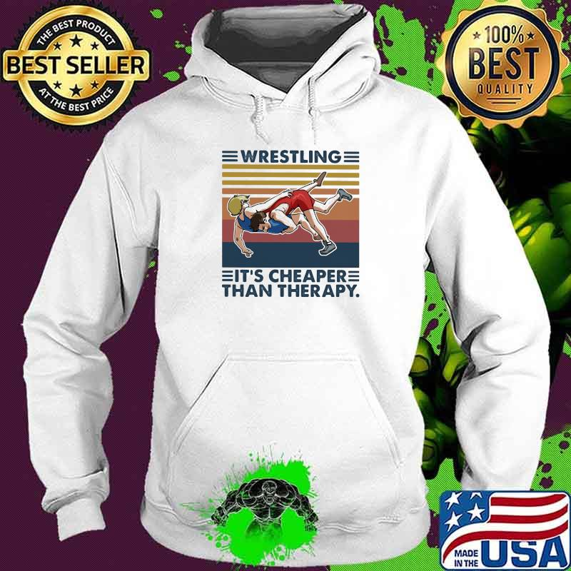 Wrestling It's Cheaper Than Therapy Vintage Shirt Hoodie