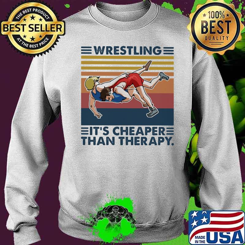 Wrestling It's Cheaper Than Therapy Vintage Shirt Sweater