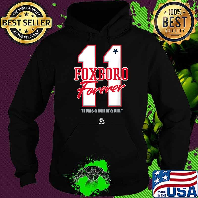 11 Foxboro Forever it Was A Hell Of A Run Shirt Hoodie