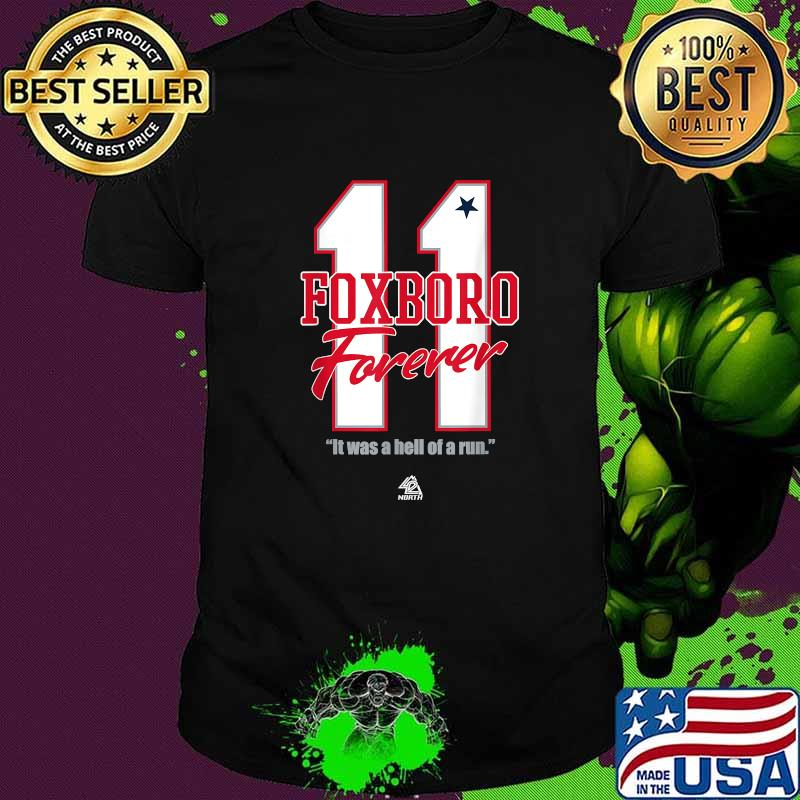 11 Foxboro Forever it Was A Hell Of A Run Shirt