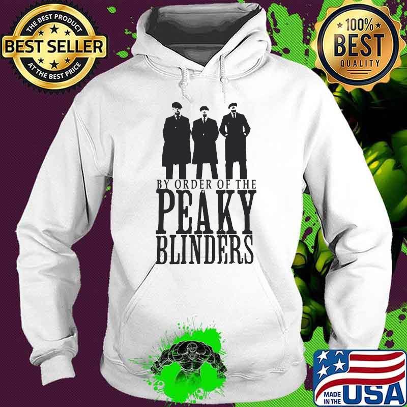 By Order Of The Peaky Blinders Meilleur Film Shirt Hoodie